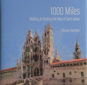 front cover of book by sharon bamber 1000 miles walking and painting the way of saint james